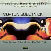 SUBOTNICK, Morton: Silver Apples of the Moon / The Wild Bull