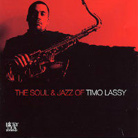 LASSY, Timo: The Soul & Jazz Of Timo Lassy